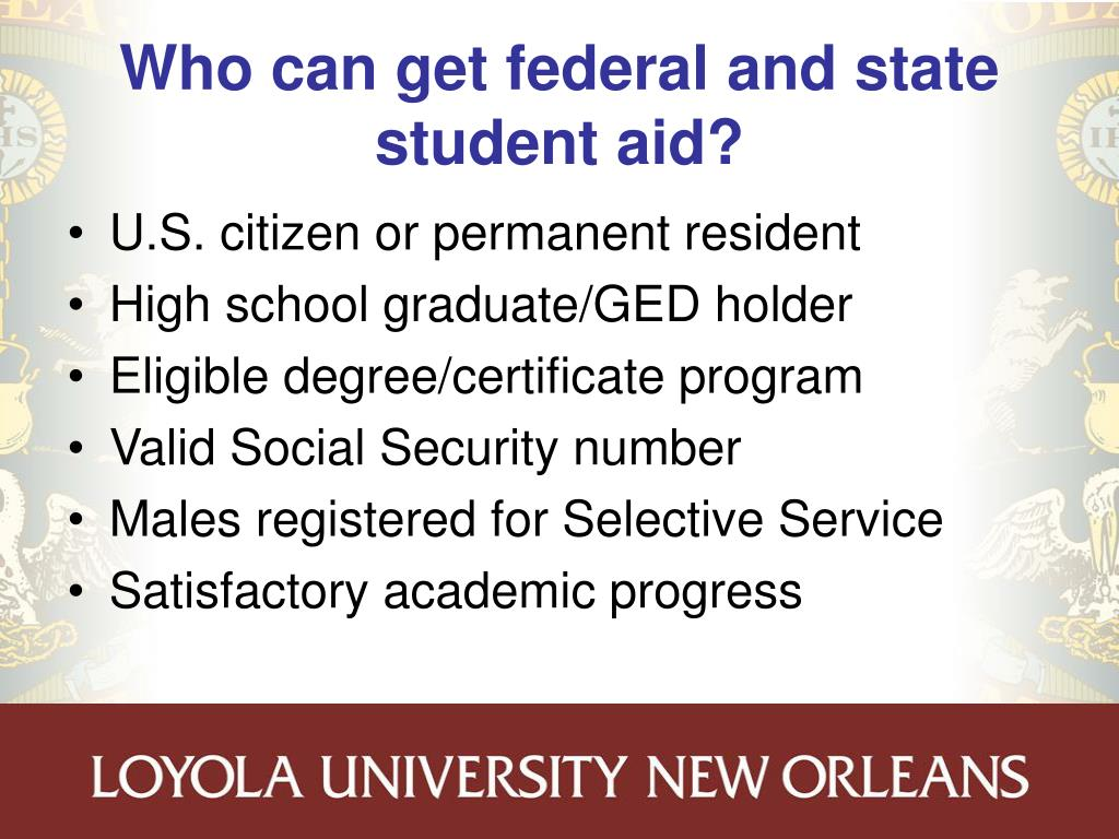 Who can get federal and state student aid?
