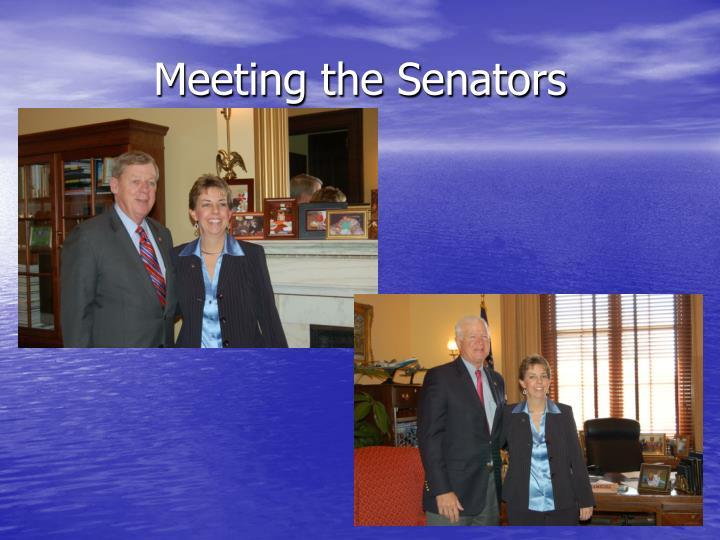 Meeting the Senators