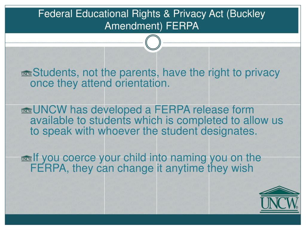 Federal Educational Rights & Privacy Act (Buckley Amendment)