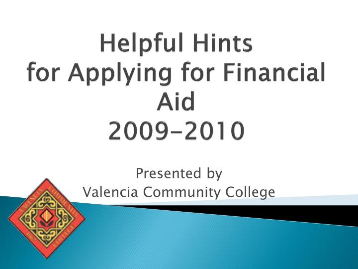 Helpful hints for applying for financial aid 2009 2010