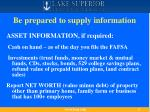 be prepared to supply information25