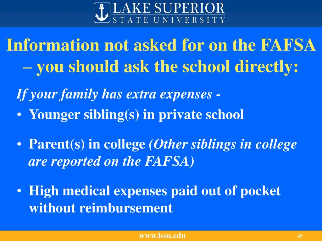 Information not asked for on the FAFSA – you should ask the school directly: