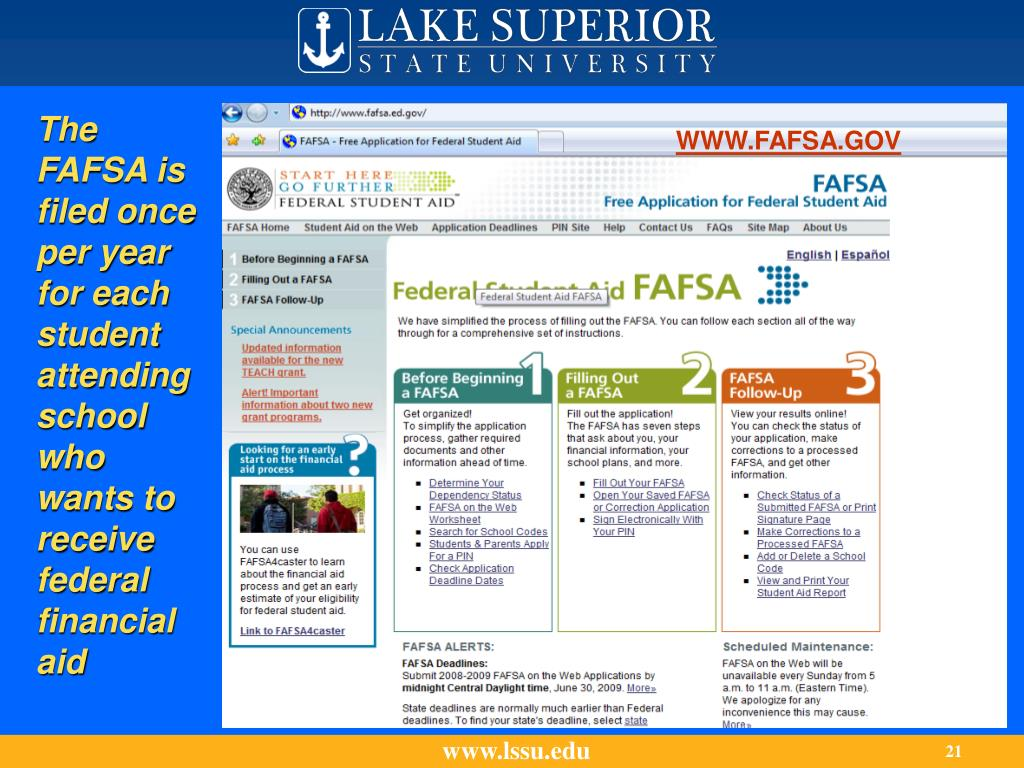 The FAFSA is filed once per year for each student