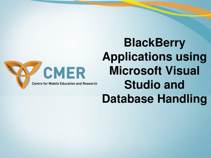 Blackberry applications using microsoft visual studio and database handling