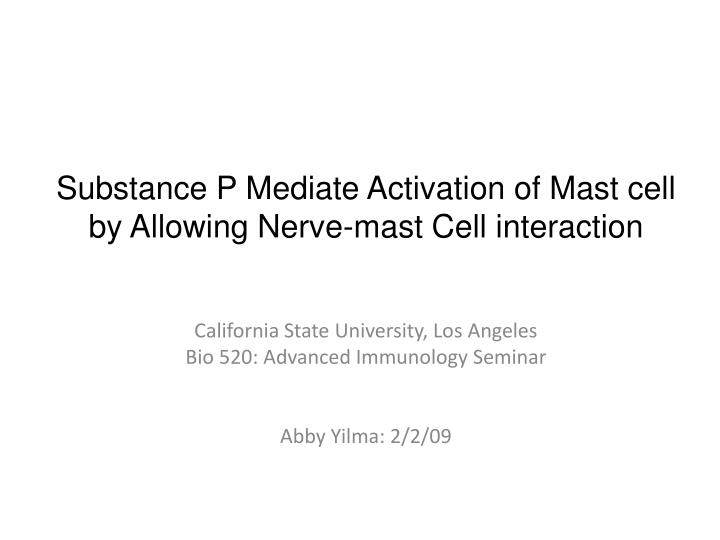 Substance p mediate activation of mast cell by allowing nerve mast cell interaction