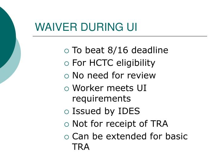 WAIVER DURING UI