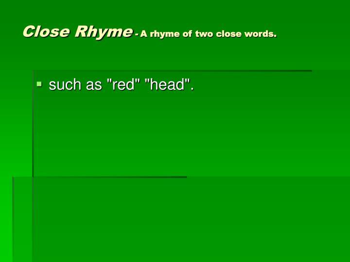 Close Rhyme