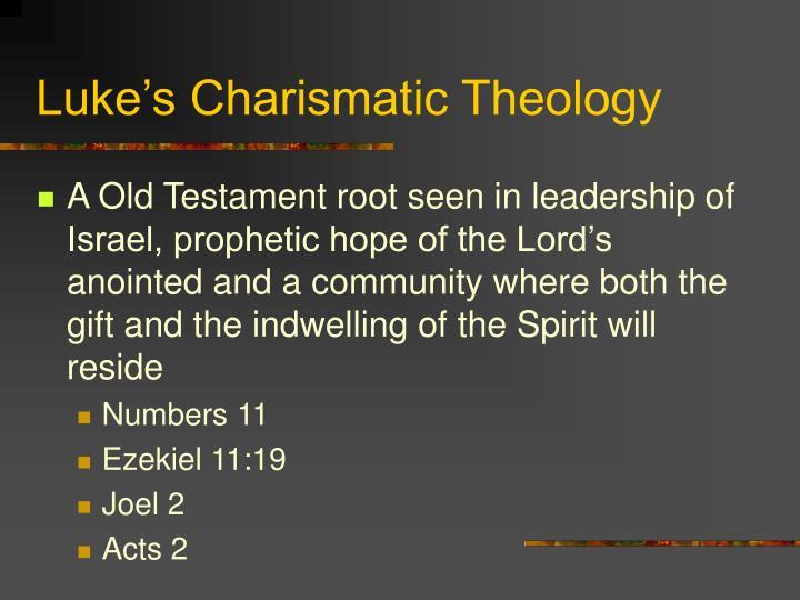 Luke's Charismatic Theology