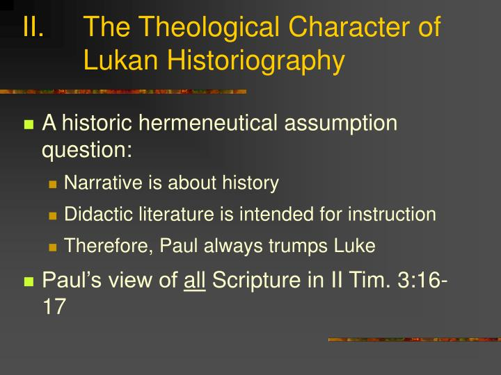 The Theological Character of Lukan Historiography