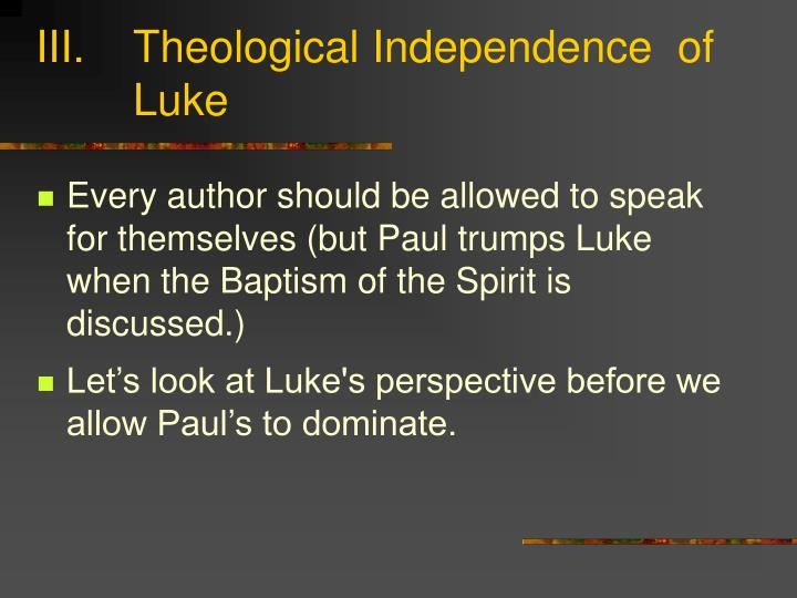Theological Independence  of Luke