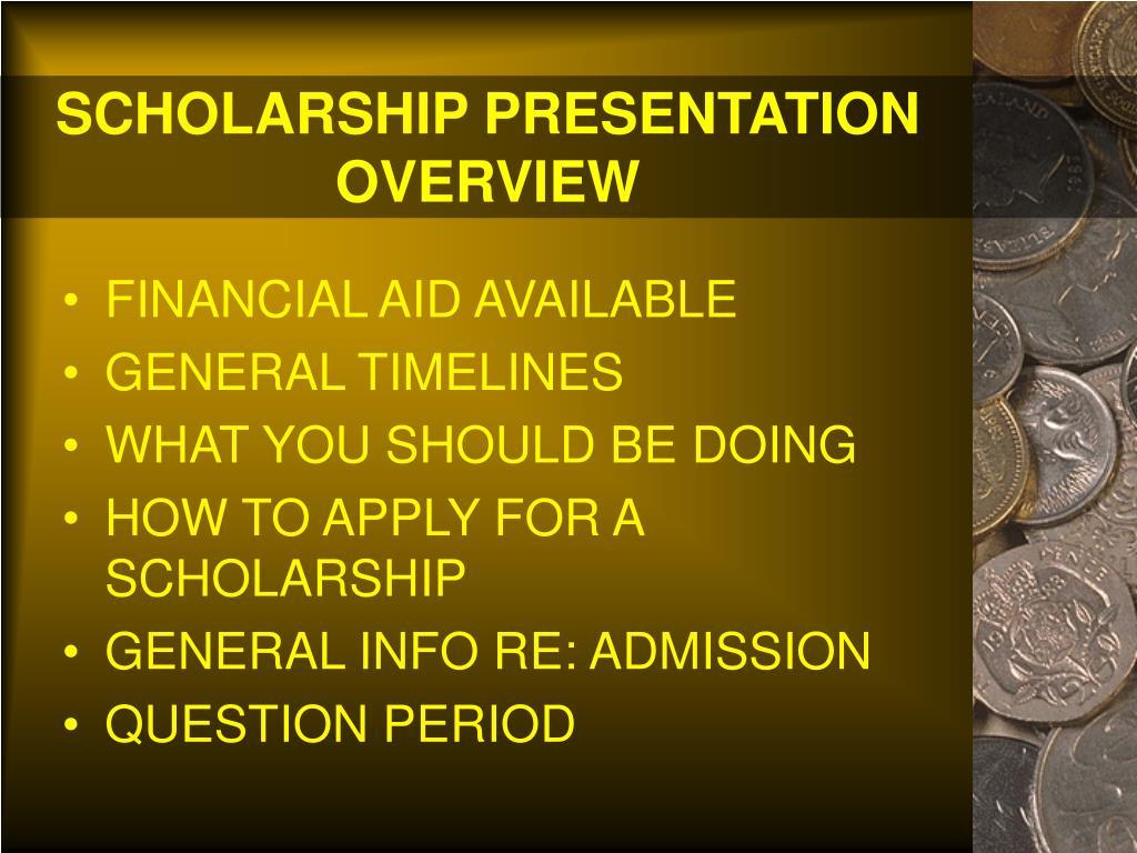 scholarship presentation overview