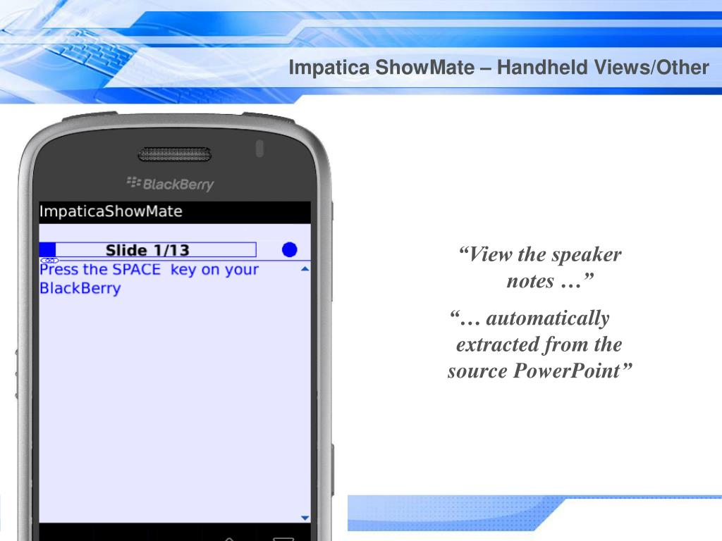 Impatica ShowMate – Handheld Views/Other
