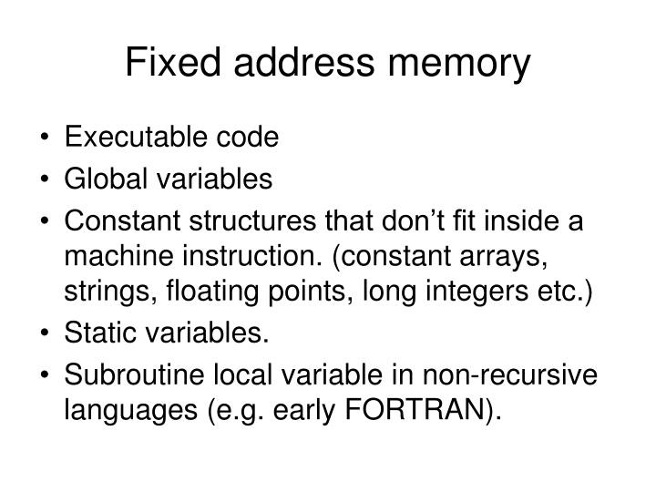 Fixed address memory