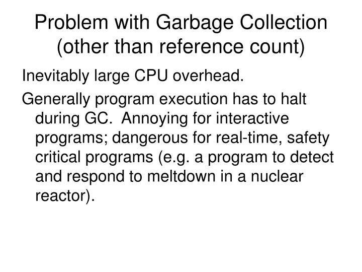 Problem with Garbage Collection (other than reference count)