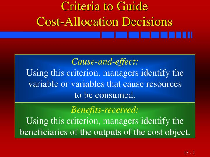 o guide cost-allocation decisions the cause-and-effect criterion