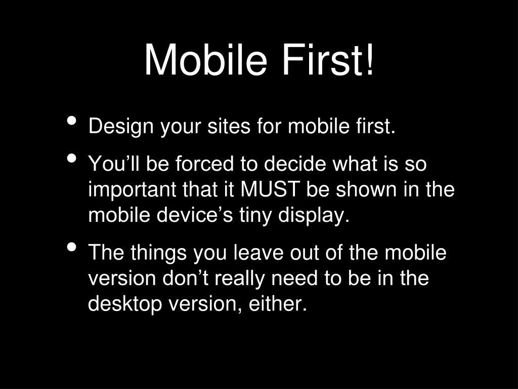 Mobile First!