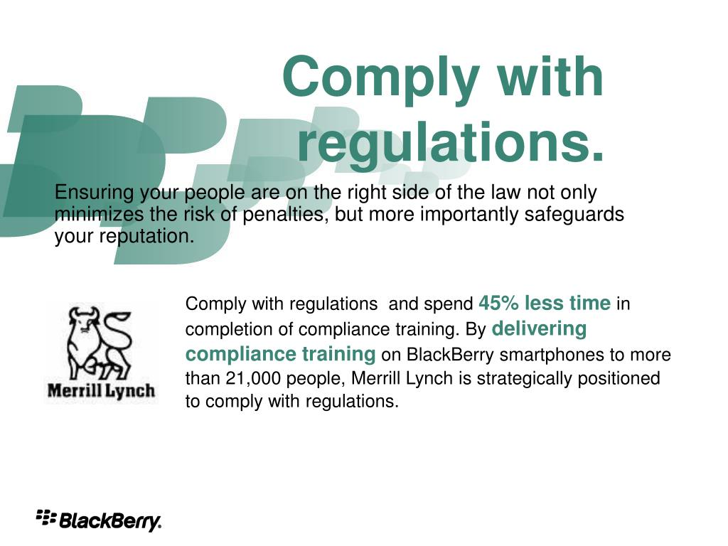 Comply with regulations.