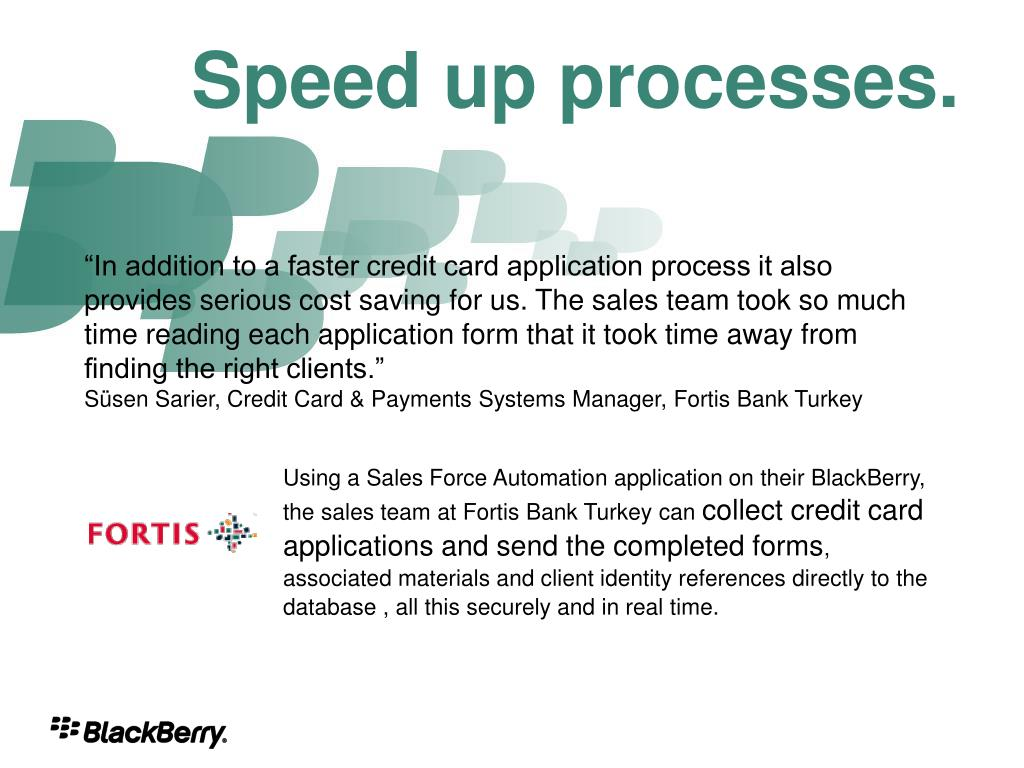 Speed up processes.