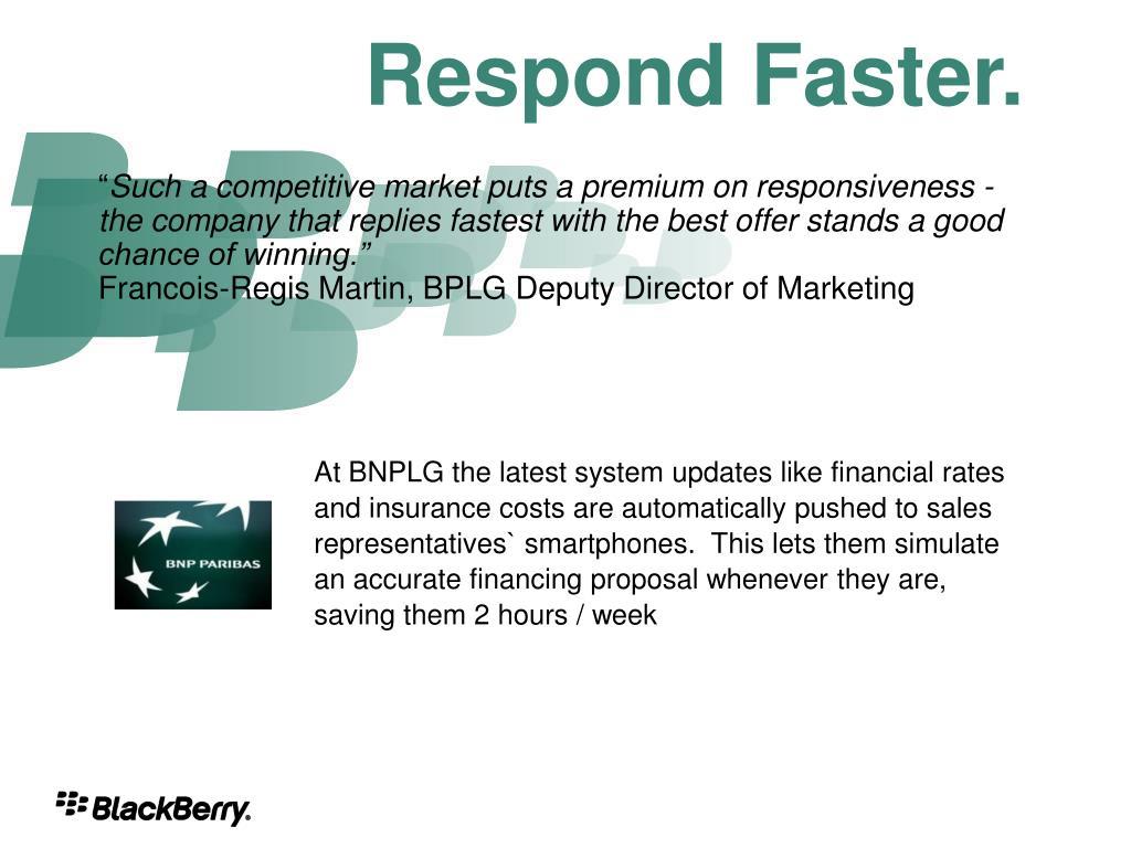 Respond Faster.