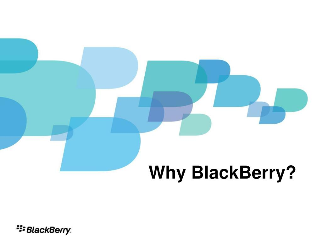 Why BlackBerry?