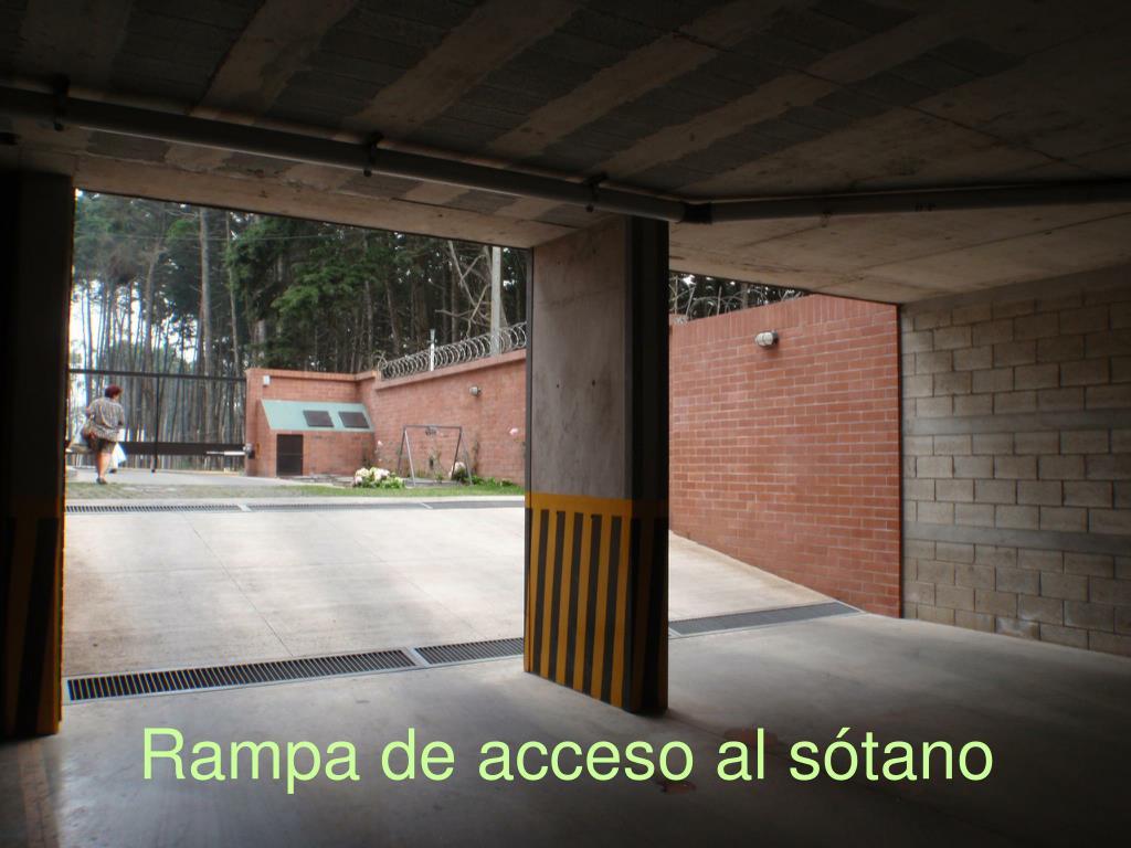 Rampa de acceso al sótano