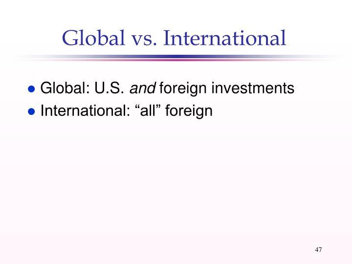 Global vs. International