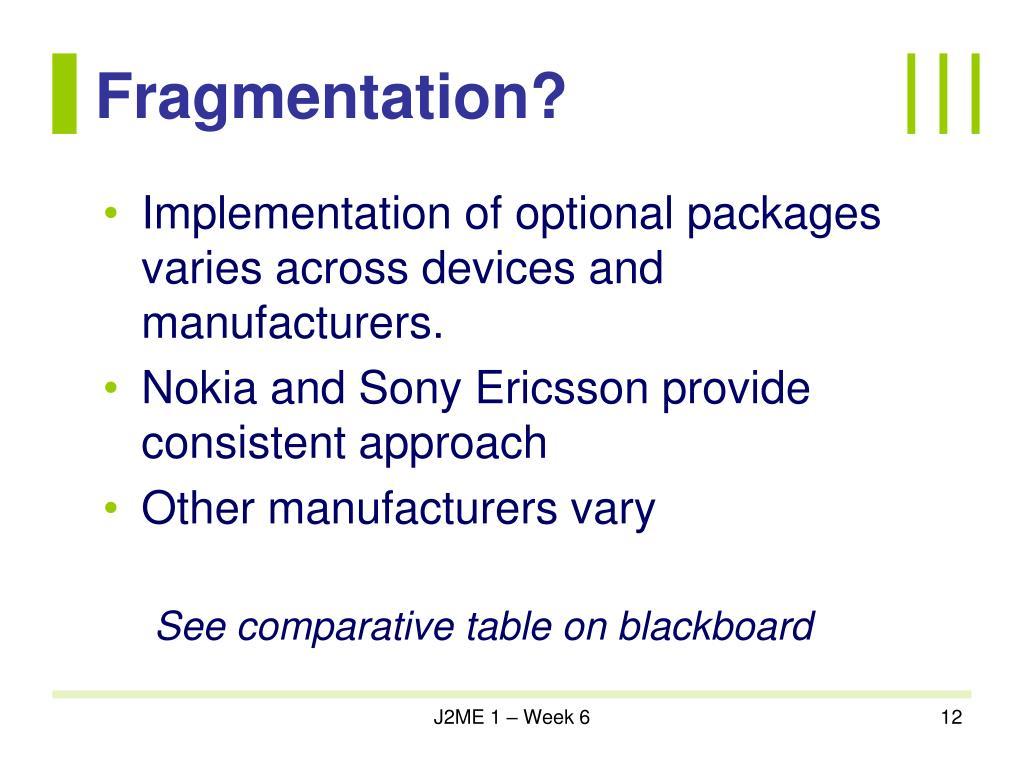 Fragmentation?
