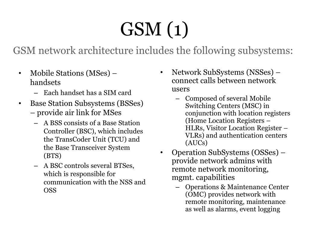 Mobile Stations (MSes) – handsets