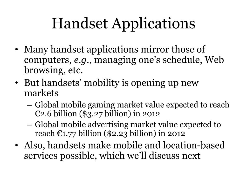 Many handset applications mirror those of computers,