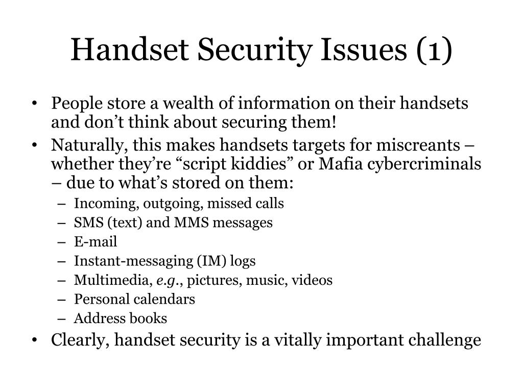 People store a wealth of information on their handsets and don't think about securing them!