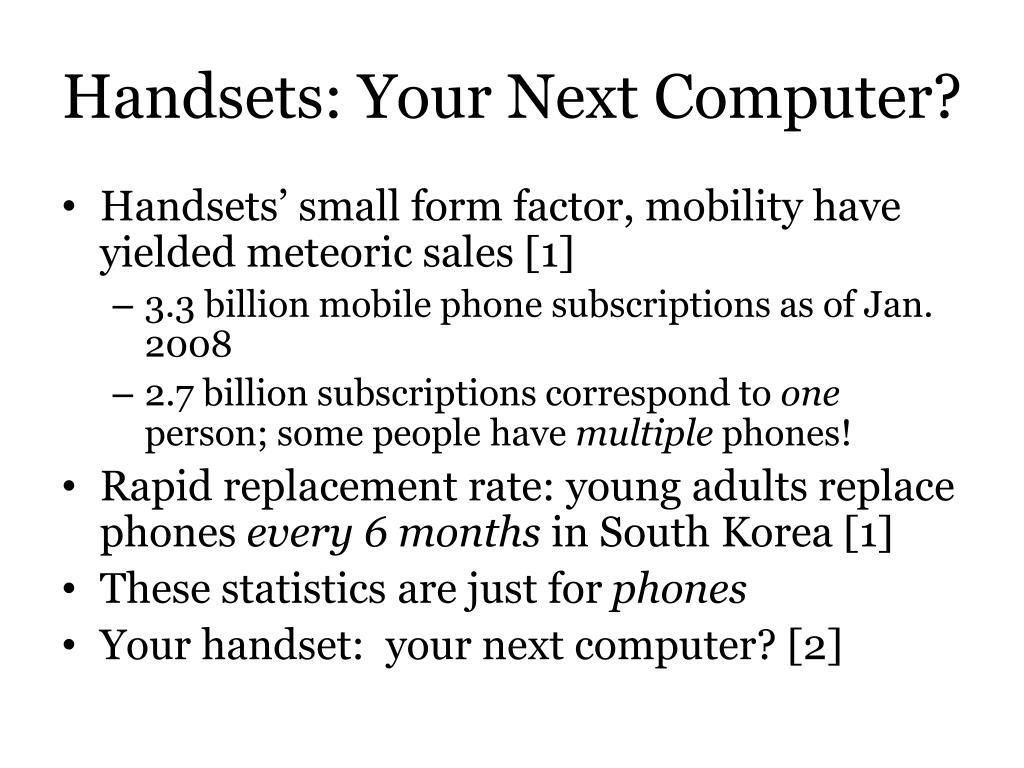 Handsets: Your Next Computer?