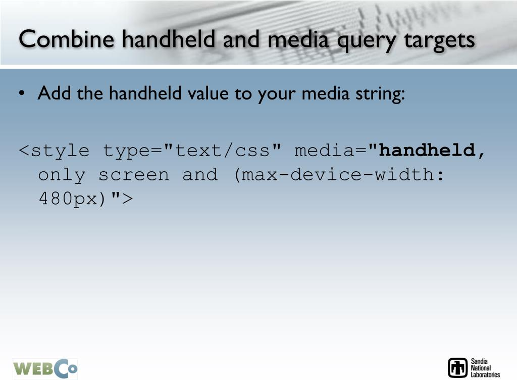 Combine handheld and media query targets