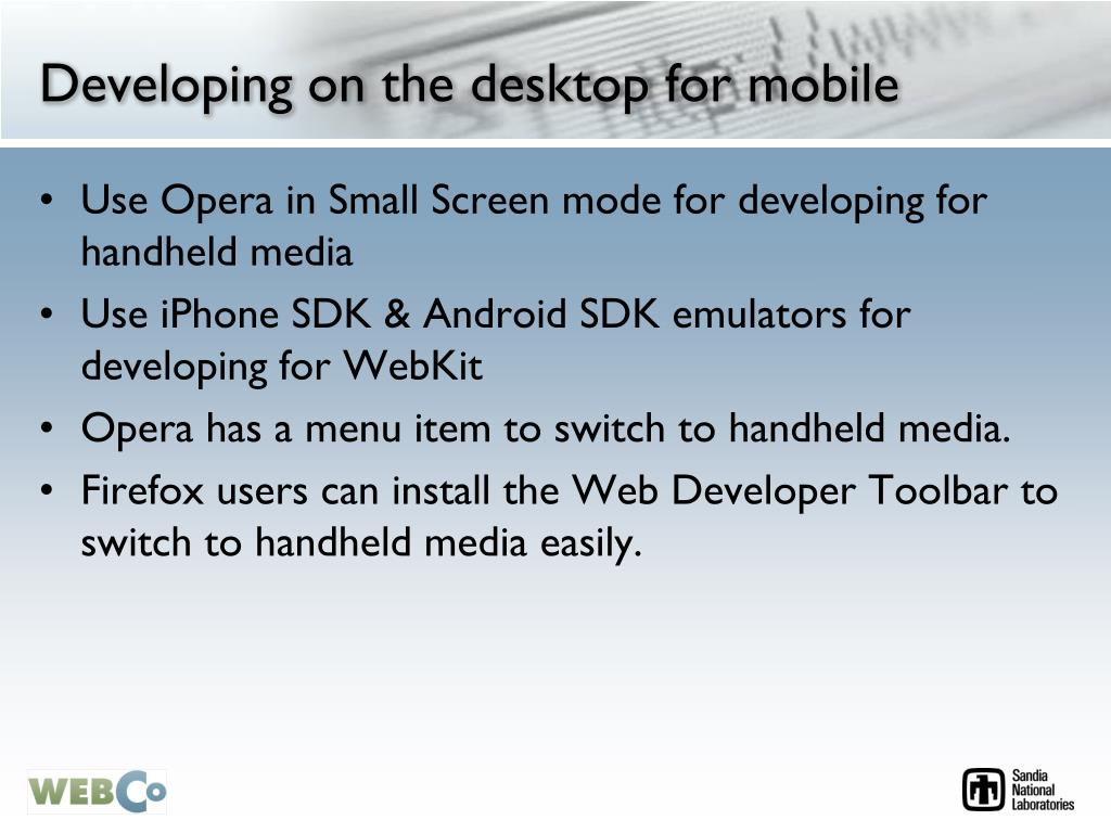 Developing on the desktop for mobile