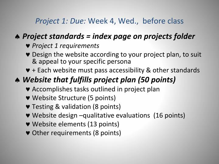 Project 1 due week 4 wed before class