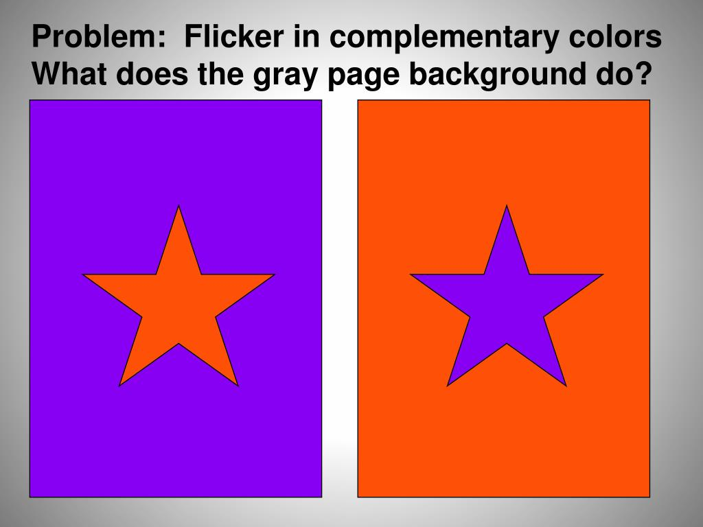 Problem:  Flicker in complementary colors