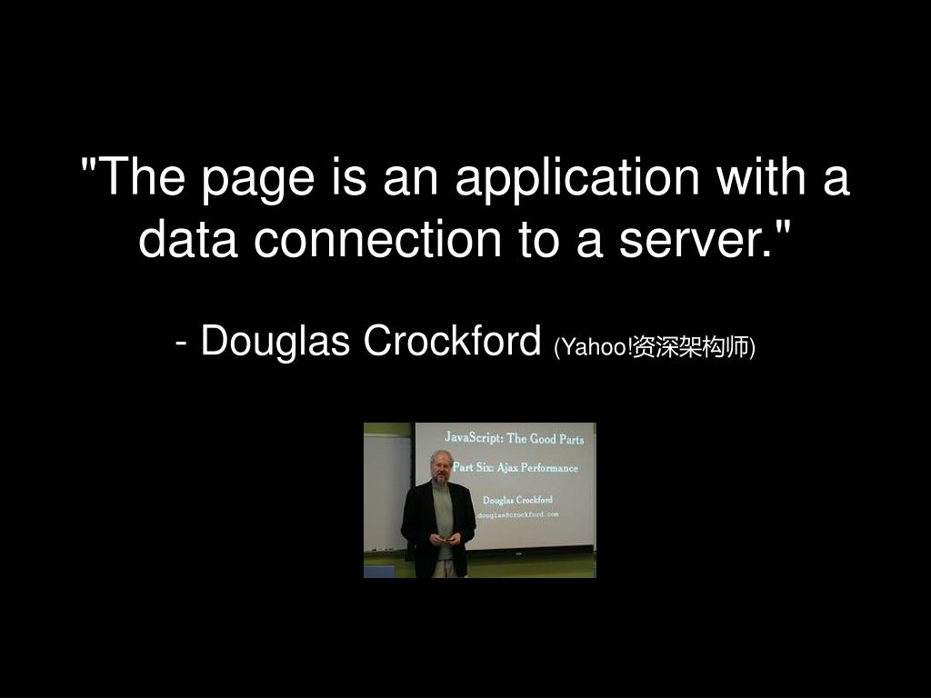 """""""The page is an application with a data connection to a server."""""""
