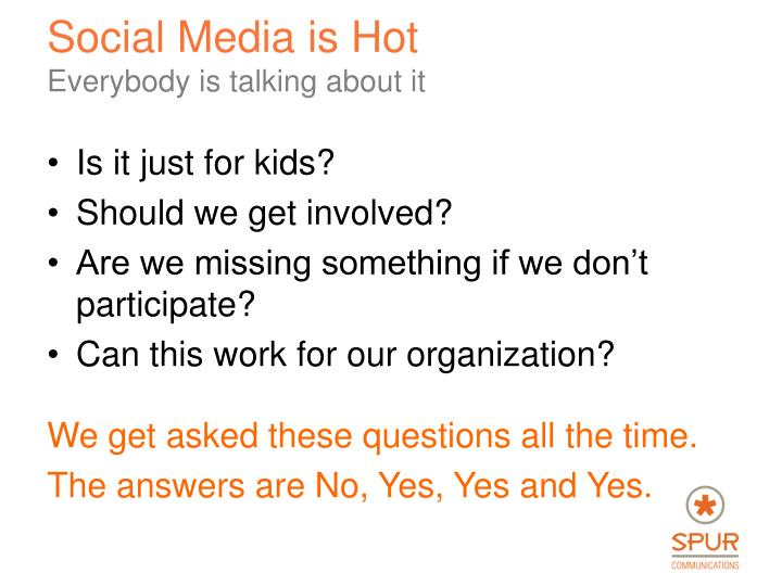 Social media is hot everybody is talking about it