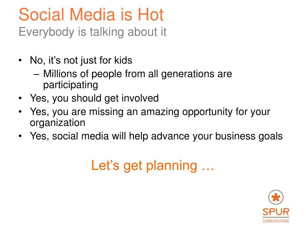 Social Media is Hot