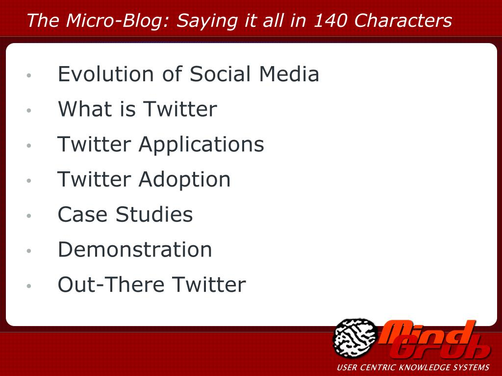 The Micro-Blog: Saying it all in 140 Characters