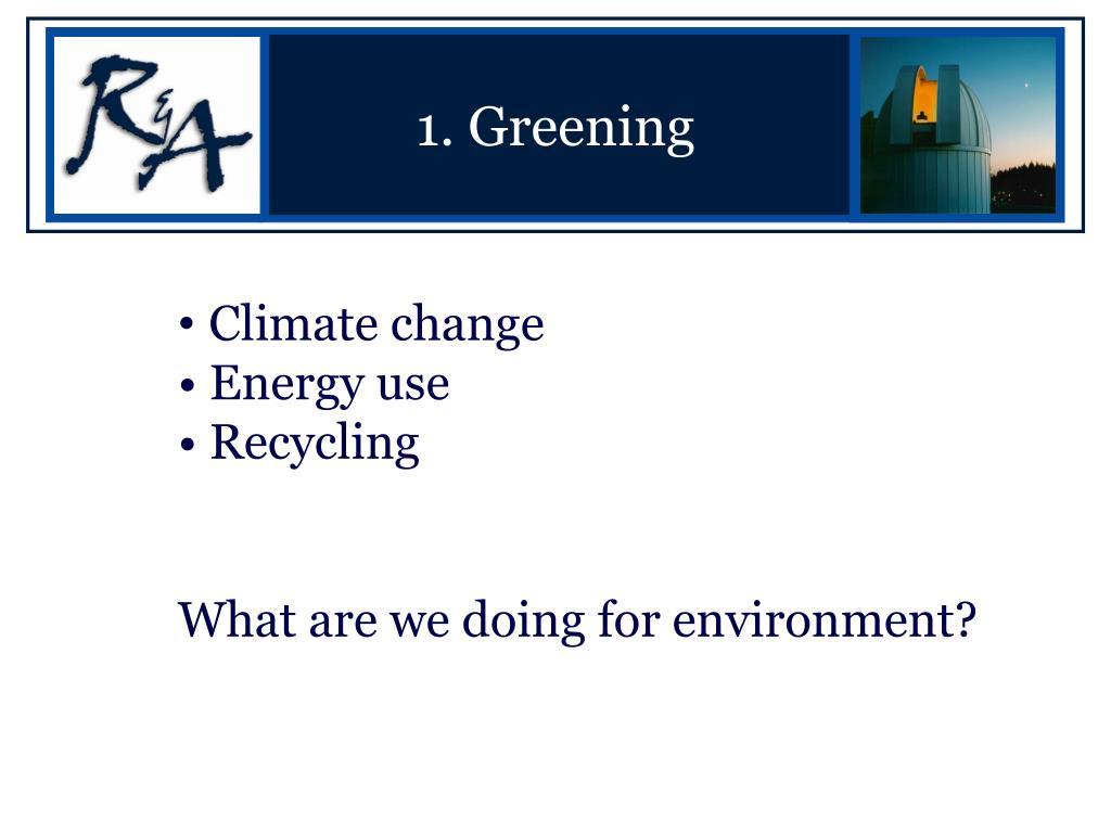 1. Greening