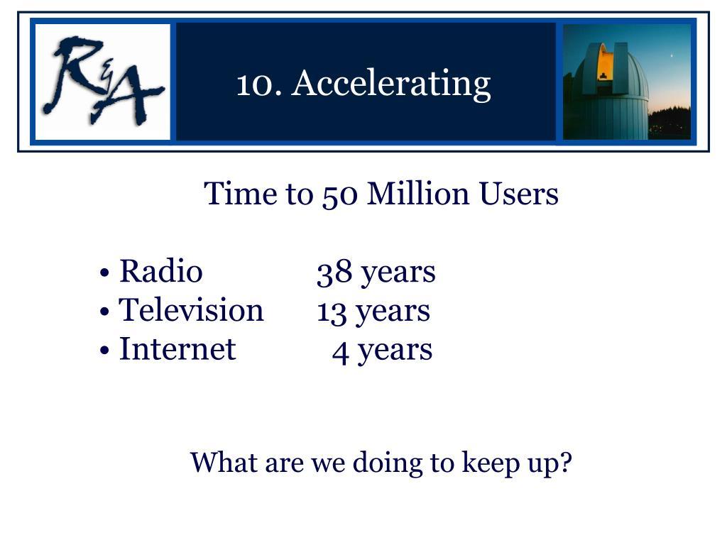 10. Accelerating