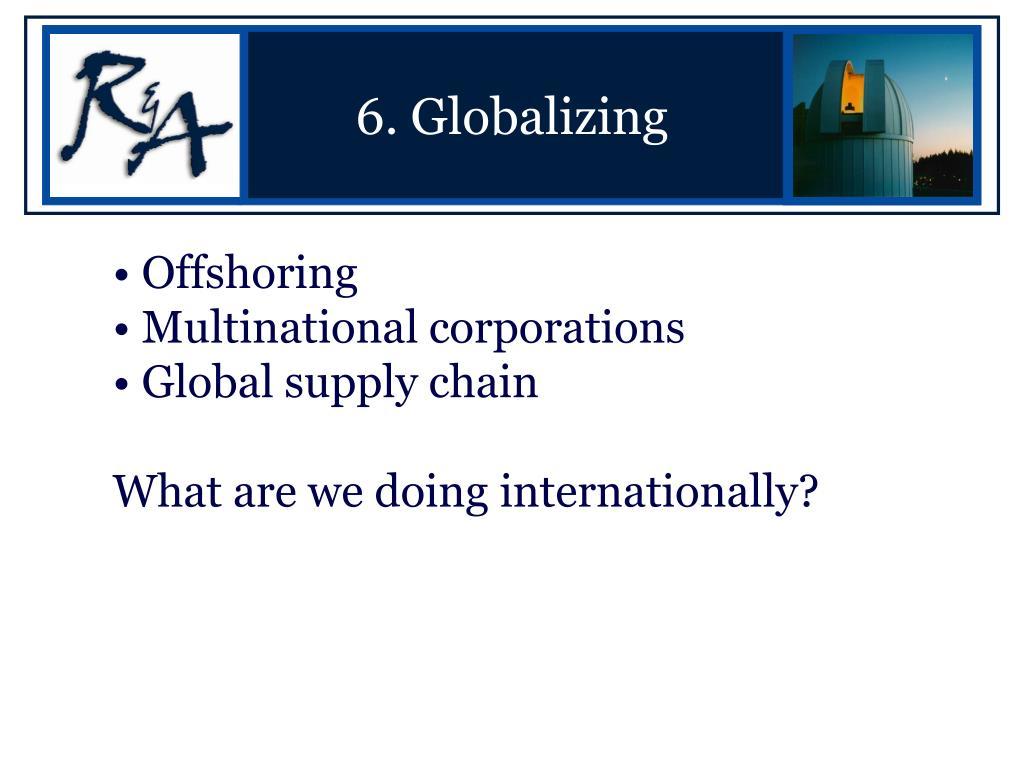 6. Globalizing