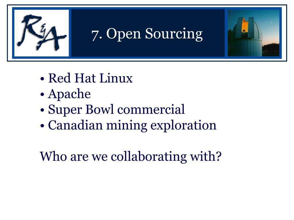 7. Open Sourcing