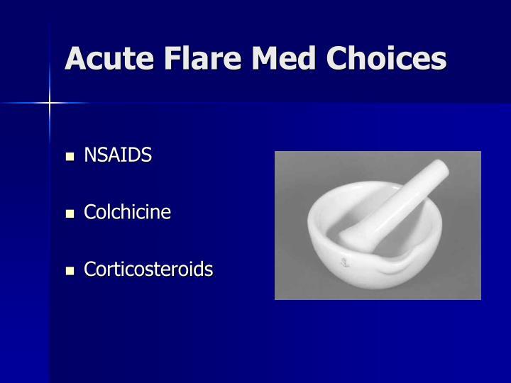 Acute Flare Med Choices
