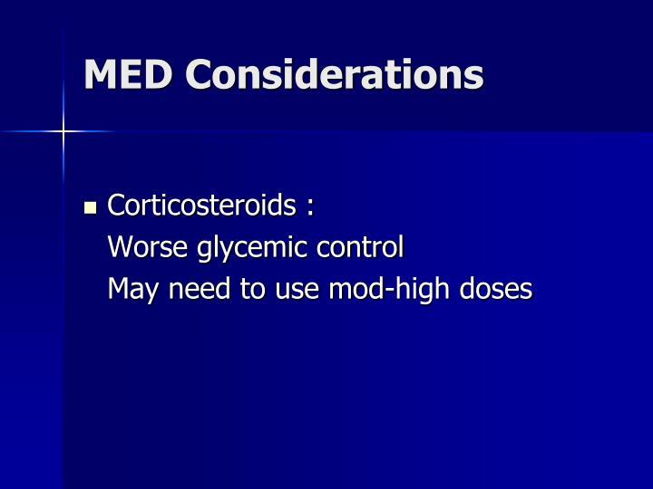 MED Considerations