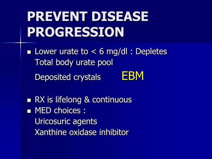 PREVENT DISEASE PROGRESSION