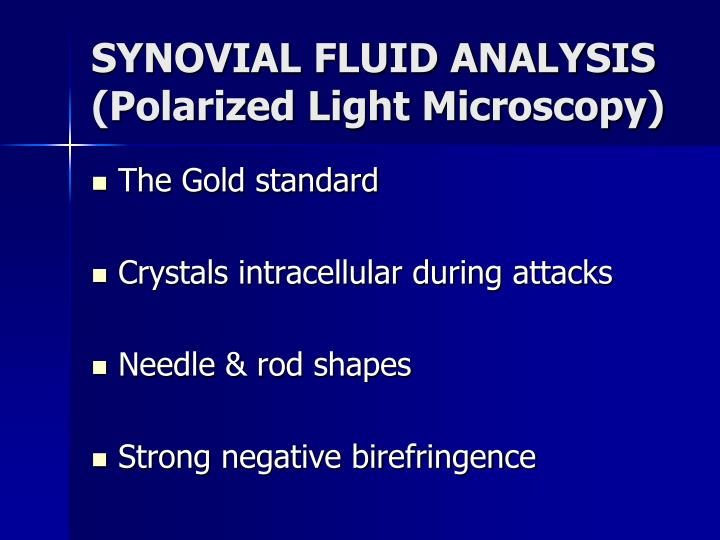 SYNOVIAL FLUID ANALYSIS (Polarized Light Microscopy)