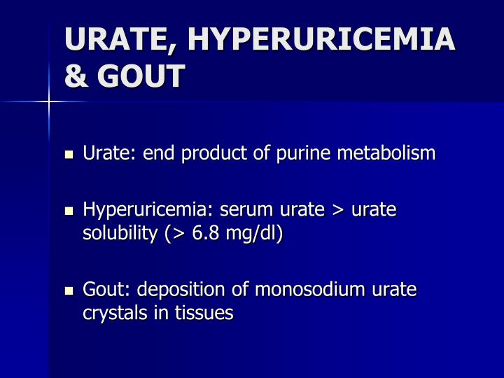 URATE, HYPERURICEMIA & GOUT