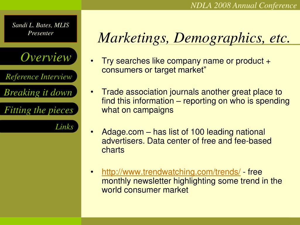 Marketings, Demographics, etc.