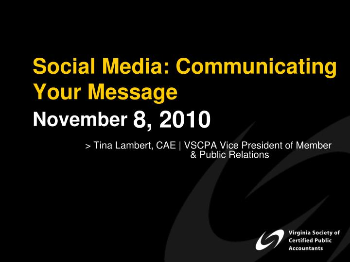 Social media communicating your message november 8 2010